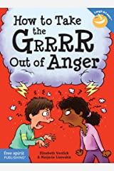 How to Take the Grrrr Out of Anger (Laugh & Learn®) Kindle Edition