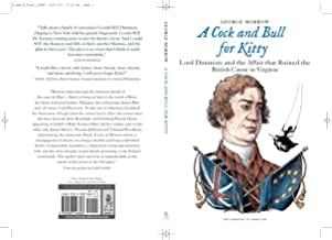 A Cock and Bull for Kitty, Lord Dunmore and the Affair That Ruined the British Cause in Virginia (Williamsburg in Characte...