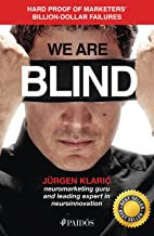 We Are Blind: Raw Evidence of Marketers' Billion-Dollar Failures
