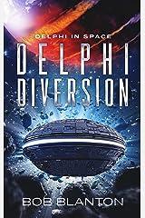 Delphi Diversion (Delphi in Space Book 12) Kindle Edition