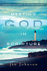 Meeting God in Scripture: A Hands-On Guide to Lectio Divina Kindle Edition