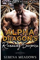 Alpha Dragon's Runaway Surprise: Runaway Dragon Mates Kindle Edition