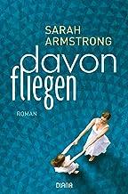Davonfliegen: Roman (German Edition)