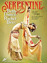 Serpentine: Bellydance with Rachel Brice (TWO-DVD SET): Complete belly dancing instructional program, Belly dancing classes with yoga, How-to in Rachel`s tribal style belly dance, including full choreographies