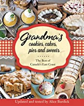 Grandma's Cookies, Cakes, Pies, and Sweets: The Best of Canada's East Coast