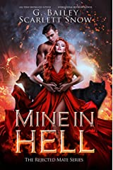 Mine In Hell: A Dark Rejected Mates Romance (The Rejected Mate Series Book 2) Kindle Edition