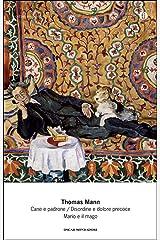 Cane e padrone / Disordine e dolore precoce / Mario e il mago (Mondadori) Formato Kindle
