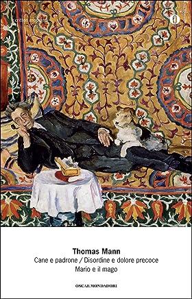 Cane e padrone / Disordine e dolore precoce / Mario e il mago (Mondadori)