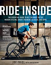 Ride Inside: The Essential Guide to Get the Most Out of Indoor Cycling, Smart Trainers, Classes, and Apps PDF