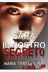 Sarà il nostro segreto: (Thriller Psicologico) Formato Kindle