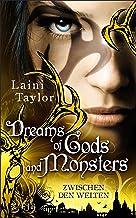 Dreams of Gods and Monsters: Zwischen den Welten (German Edition)