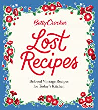 Betty Crocker Lost Recipes: Beloved Vintage Recipes for Today's Kitchen PDF