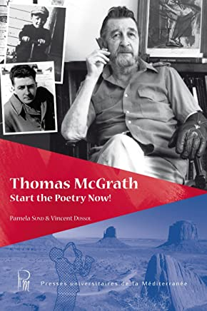 Thomas McGrath. Start the Poetry Now! (Horizons anglophones - Série Profils américains) (English Edition)