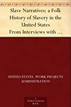 Slave Narratives: a Folk History of Slavery in the United States From Interviews with Former Slaves Tennessee Narratives