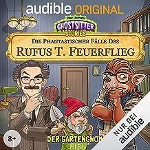 Der Gartengnom - Die phantastischen Fälle des Rufus T. Feuerflieg 2: Ghostsitter Stories