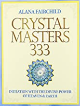 Crystal Masters 333: Initiation with the Divine Power of Heaven and Earth