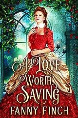 A Love Worth Saving: A Historical Regency Clean Sweet Romance Novel Kindle Edition