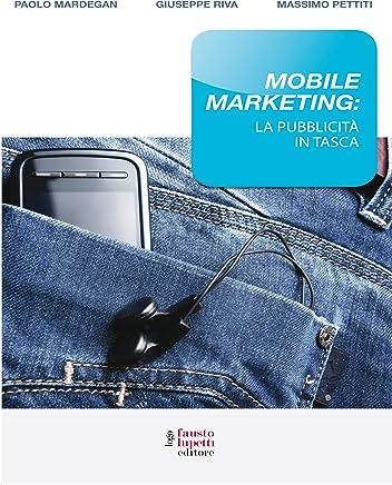 Mobile marketing: La pubblicità in tasca (Media e web communications Vol. 11)