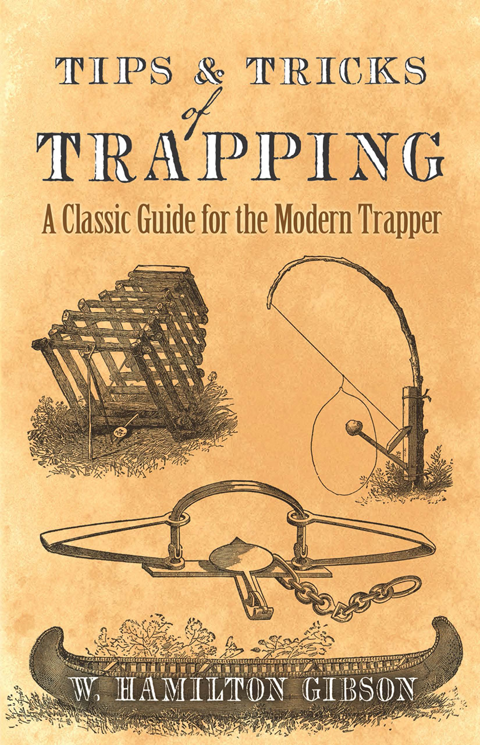 Image OfTips And Tricks Of Trapping: A Classic Guide For The Modern Trapper (English Edition)