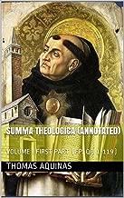 SUMMA THEOLOGICA (Annotated): VOLUME I FIRST PART (FP: QQ 1-119) (St Thomas Aquinas Series Book 1) (English Edition)