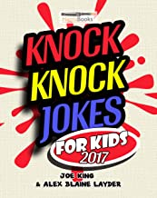 Knock Knock Jokes for Kids 2017: Hilarious Collection of Clean Jokes for Kids!