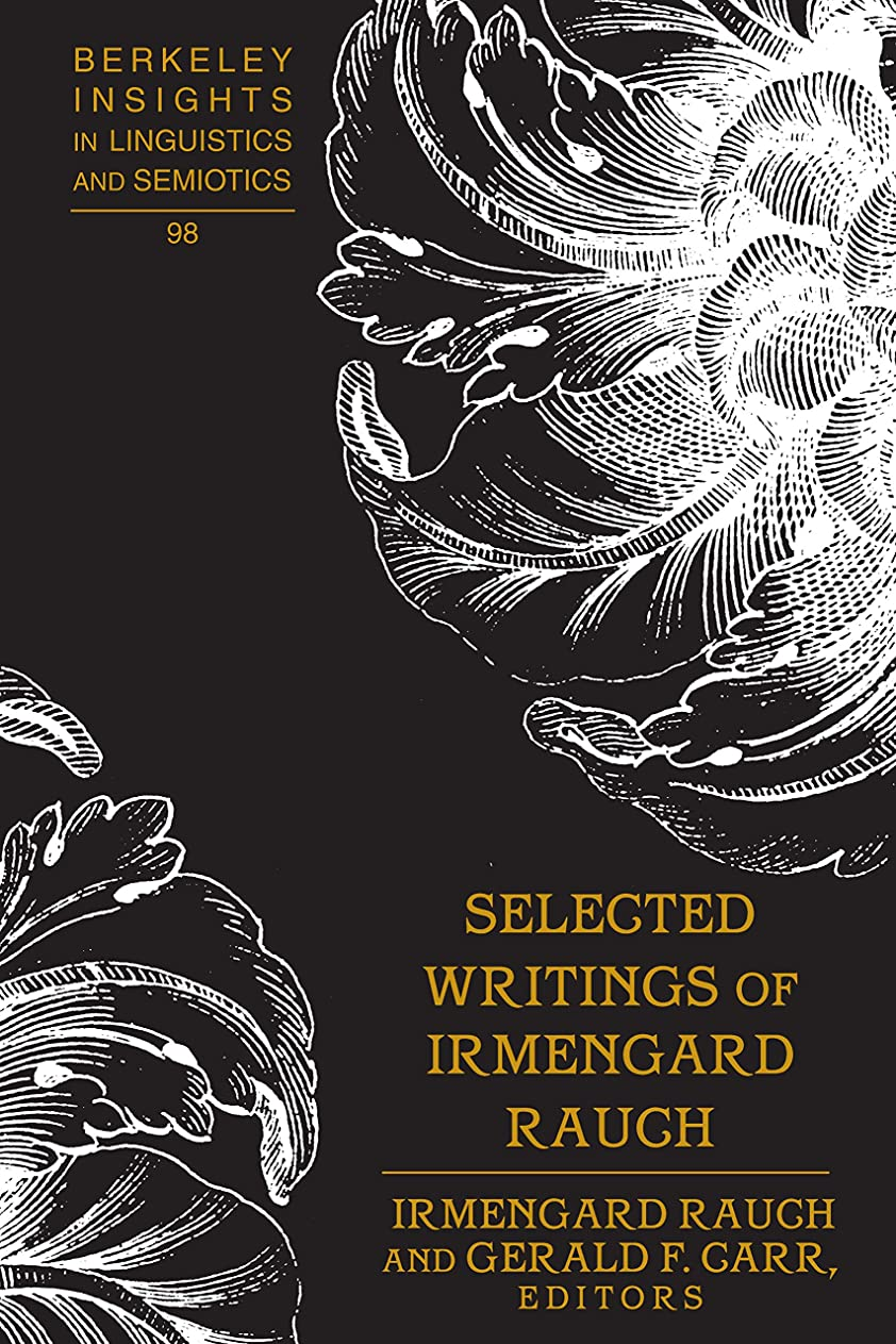 クランシーむしゃむしゃ最大化するSelected Writings of Irmengard Rauch (Berkeley Insights in Linguistics and Semiotics Book 98) (English Edition)