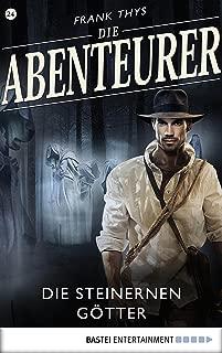 Die Abenteurer - Folge 24: Die steinernen Götter (Auf den Spuren der Vergangenheit) (German Edition)