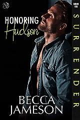 Honoring Hudson (Surrender Book 6) Kindle Edition
