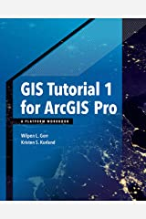 GIS Tutorial 1 for ArcGIS Pro: A Platform Workbook (GIS Tutorials) Paperback