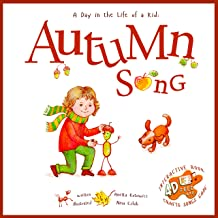 Autumn Song: A Day In The Life Of A Kid - A perfect story book collection. Explore fall nature in a mindful, confident brave beautiful way, singing, playing with music and movement; boys and girls 3-