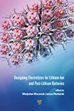 Designing Electrolytes for Lithium-Ion and Post-Lithium Batteries (English Edition)
