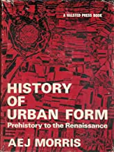 History of Urban Forms: Prehistory to the Renaissance