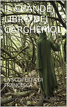 IL GRANDE LIBRO DEI GARGHEMOL: LA SCOPERTA DI FRANCESCA