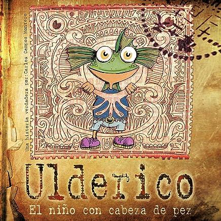 Ulderico, el niño con cabeza de pez (Spanish Edition)
