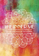 The Inner Me: A Journal to Connect with Yourself and Discover What Brings You True Happiness (Creative Keepsakes, 3)