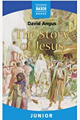 The Story of Jesus Kindle Edition