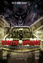 Broken Springs: Shine of the Undead Zombie Bastards