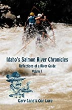 Idaho's Salmon River Chronicles: Reflections of a River Guide
