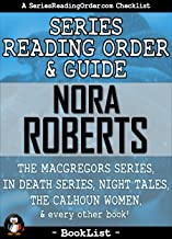 Nora Roberts Series Reading Order & Guide: The MacGregors Series, In Death Series, Night Tales, The Calhoun Women, and every other book! (SeriesReadingOrder.com Book List 5)