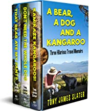 A Bear, a Dog and a Kangaroo: Three Comedy Memoirs... with Teeth and Claws! (Travel Memoirs Omnibus Book 1) (English Edition)