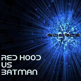Red Hood Vs Batman Rap Battle [Explicit]
