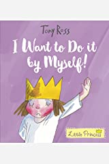 I Want to Do It by Myself! (Little Princess Book 15) Kindle Edition