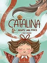 Catalina: Mighty and Fierce!