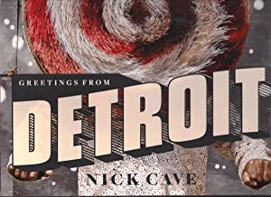 Nick Cave Greetings from Detroit