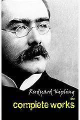 The Complete Works of Rudyard Kipling Kindle Edition