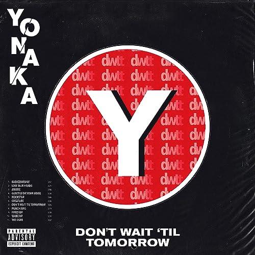 Don't Wait 'Til Tomorrow [Explicit]