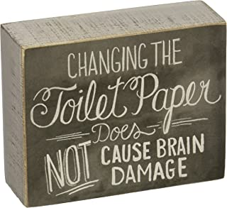 Primitives by Kathy Chalk Art Box Sign, 5 x 4-Inches, Changing The Toilet Paper Does Not