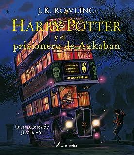 Harry Potter Y El Prisionero de Azkaban. Edición Ilustrada / Harry Potter and the Prisoner of Azkaban: The Illustrated Edi...