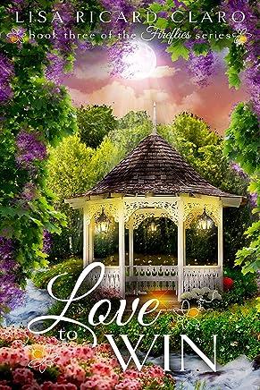 Love to Win: Fireflies ~ Book 3