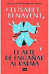 El arte de engañar al karma (Spanish Edition) Kindle Edition